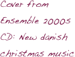 Cover from Ensemble 2000s CD: New danish christmas music